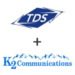 TDS Acquires K2 Communications